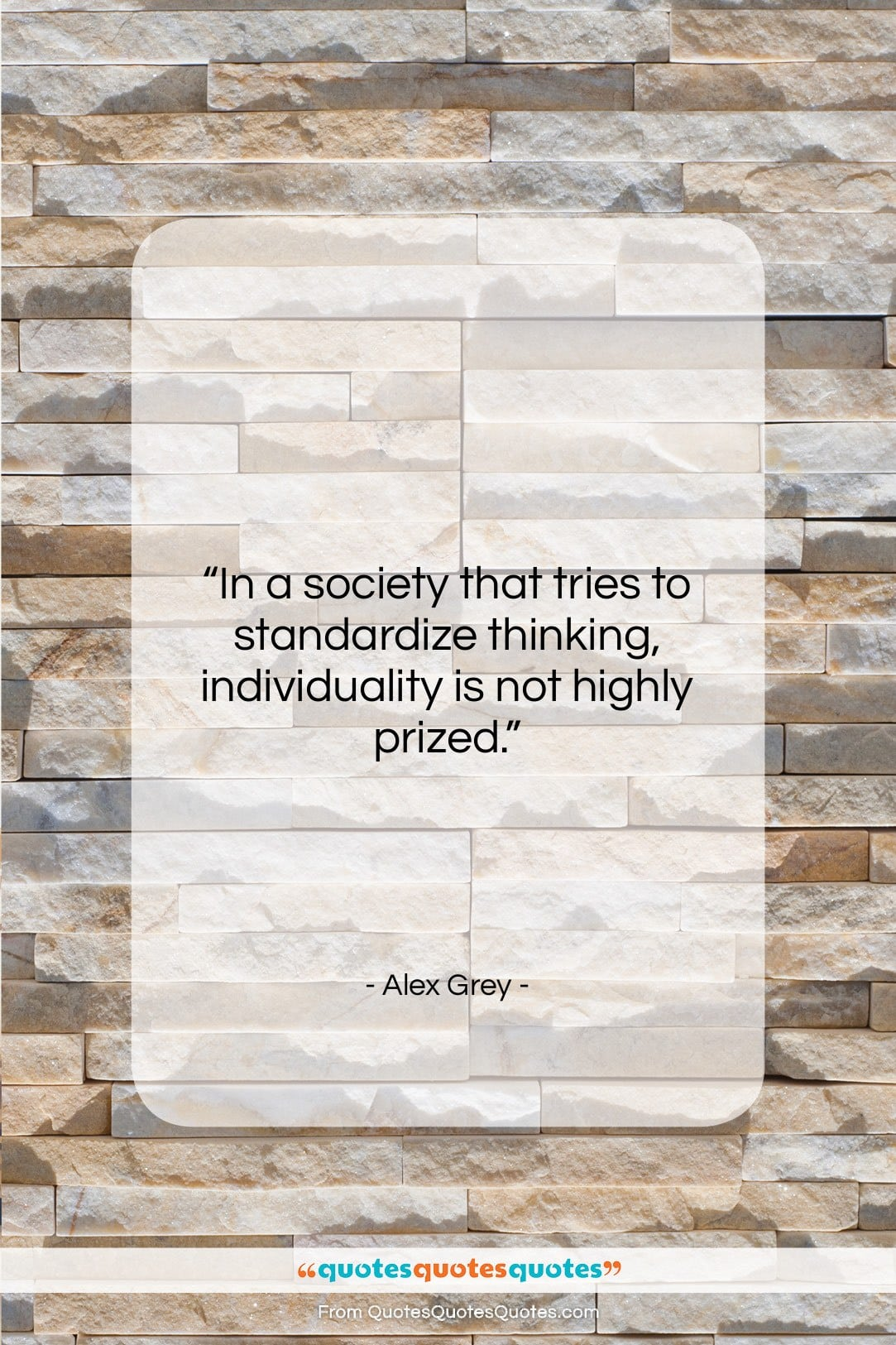 """Alex Grey quote: """"In a society that tries to standardize…""""- at QuotesQuotesQuotes.com"""