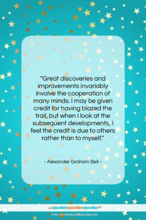 "Alexander Graham Bell quote: ""Great discoveries and improvements invariably involve…""- at QuotesQuotesQuotes.com"