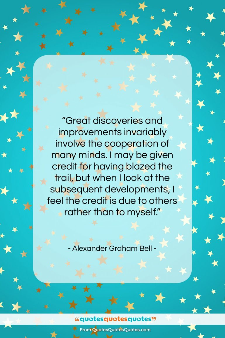 """Alexander Graham Bell quote: """"Great discoveries and improvements invariably involve…""""- at QuotesQuotesQuotes.com"""