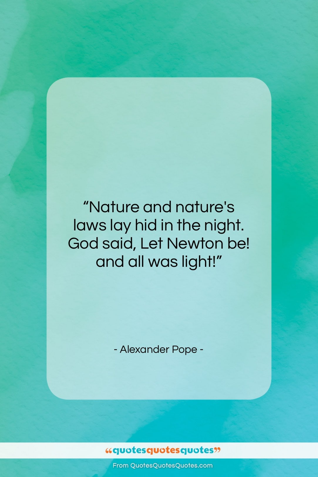 """Alexander Pope quote: """"Nature and nature's laws lay hid in…""""- at QuotesQuotesQuotes.com"""