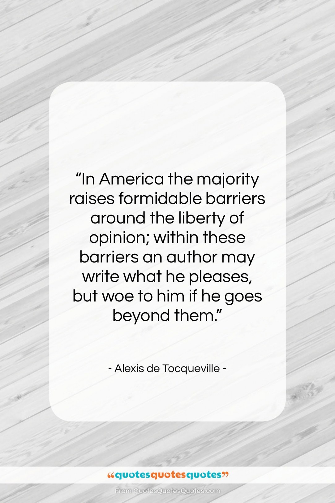 """Alexis de Tocqueville quote: """"In America the majority raises formidable barriers…""""- at QuotesQuotesQuotes.com"""