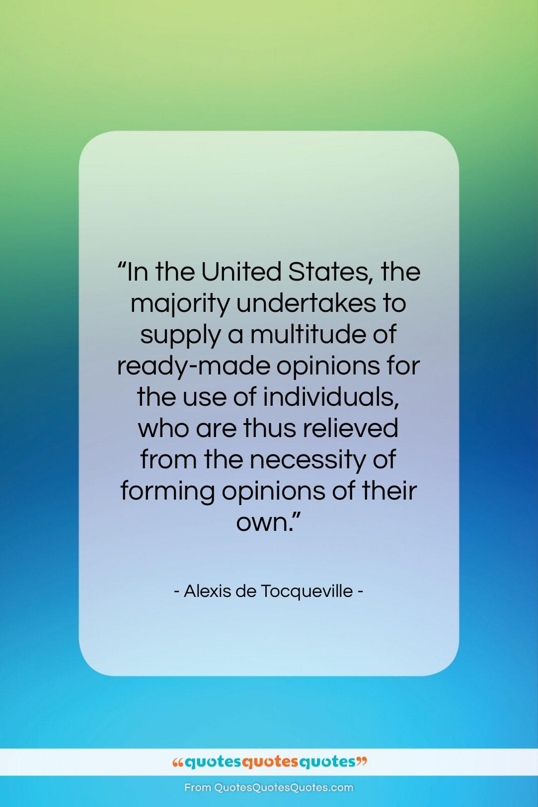 "Alexis de Tocqueville quote: ""In the United States, the majority undertakes…""- at QuotesQuotesQuotes.com"