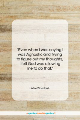 """Alfre Woodard quote: """"Even when I was saying I was…""""- at QuotesQuotesQuotes.com"""