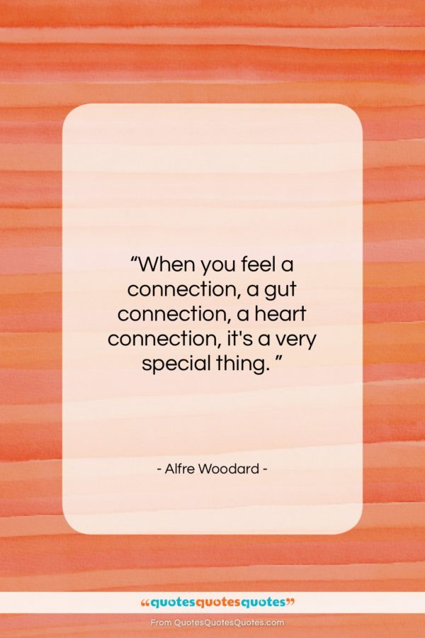 """Alfre Woodard quote: """"When you feel a connection, a gut…""""- at QuotesQuotesQuotes.com"""