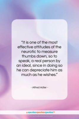 """Alfred Adler quote: """"It is one of the most effective…""""- at QuotesQuotesQuotes.com"""
