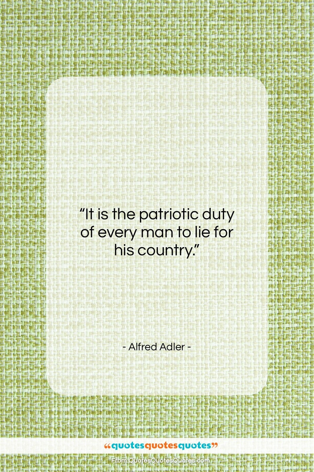 """Alfred Adler quote: """"It is the patriotic duty of every…""""- at QuotesQuotesQuotes.com"""