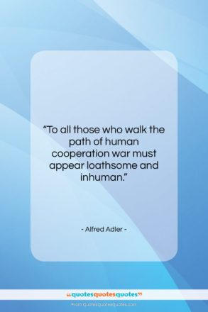 """Alfred Adler quote: """"To all those who walk the path…""""- at QuotesQuotesQuotes.com"""