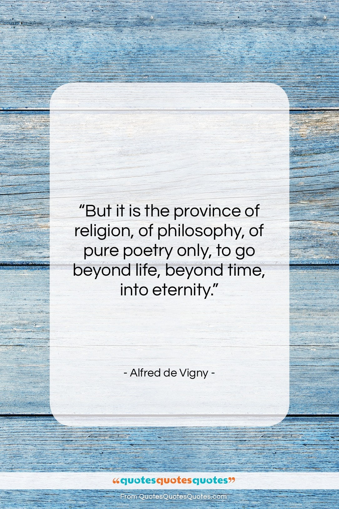 "Alfred de Vigny quote: ""But it is the province of religion,…""- at QuotesQuotesQuotes.com"