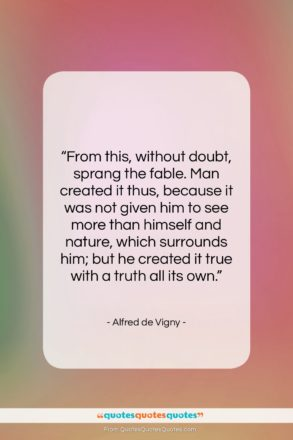 """Alfred de Vigny quote: """"From this, without doubt, sprang the fable….""""- at QuotesQuotesQuotes.com"""