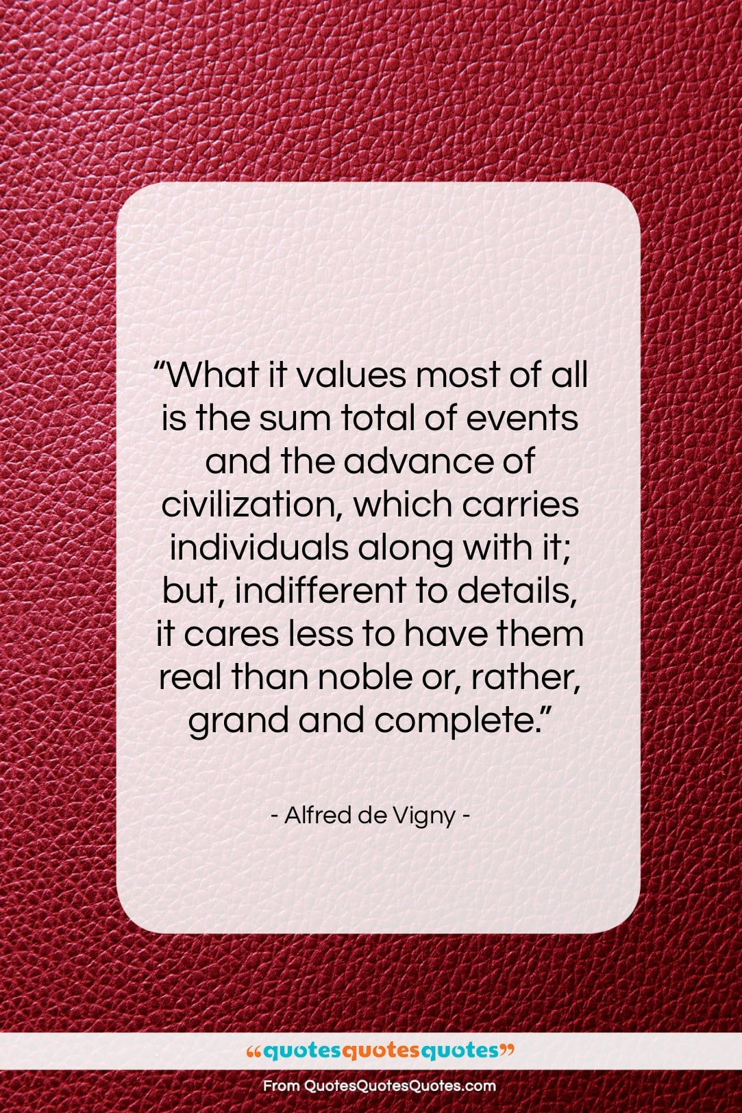 """Alfred de Vigny quote: """"What it values most of all is…""""- at QuotesQuotesQuotes.com"""