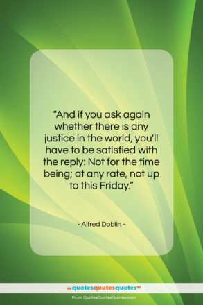 """Alfred Doblin quote: """"And if you ask again whether there…""""- at QuotesQuotesQuotes.com"""