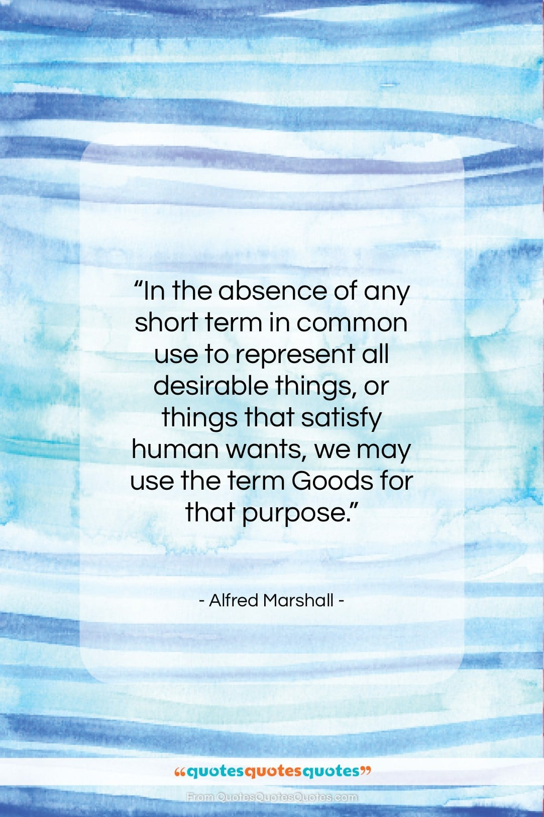 """Alfred Marshall quote: """"In the absence of any short term…""""- at QuotesQuotesQuotes.com"""