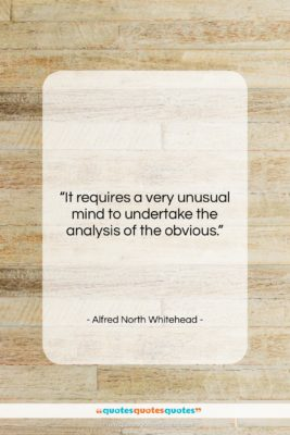 """Alfred North Whitehead quote: """"It requires a very unusual mind to…""""- at QuotesQuotesQuotes.com"""