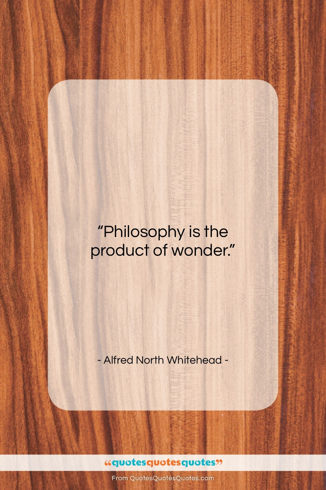 """Alfred North Whitehead quote: """"Philosophy is the product of wonder….""""- at QuotesQuotesQuotes.com"""