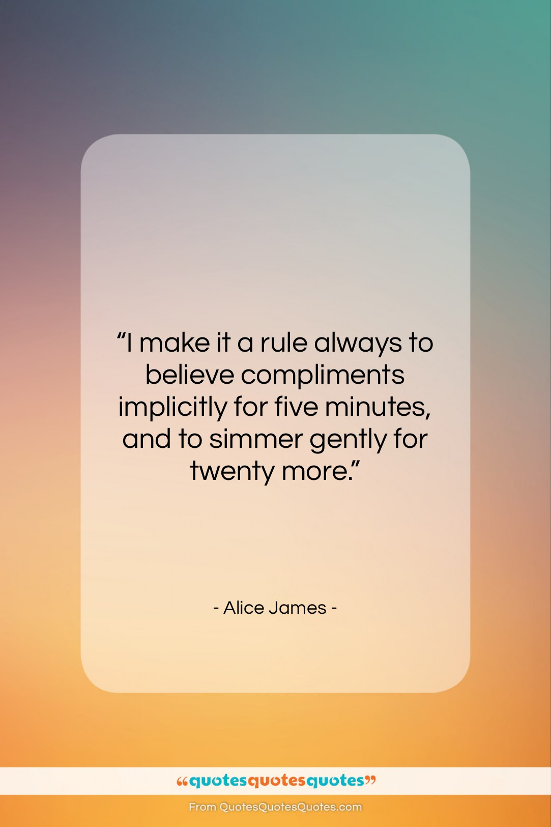 """Alice James quote: """"I make it a rule always to…""""- at QuotesQuotesQuotes.com"""