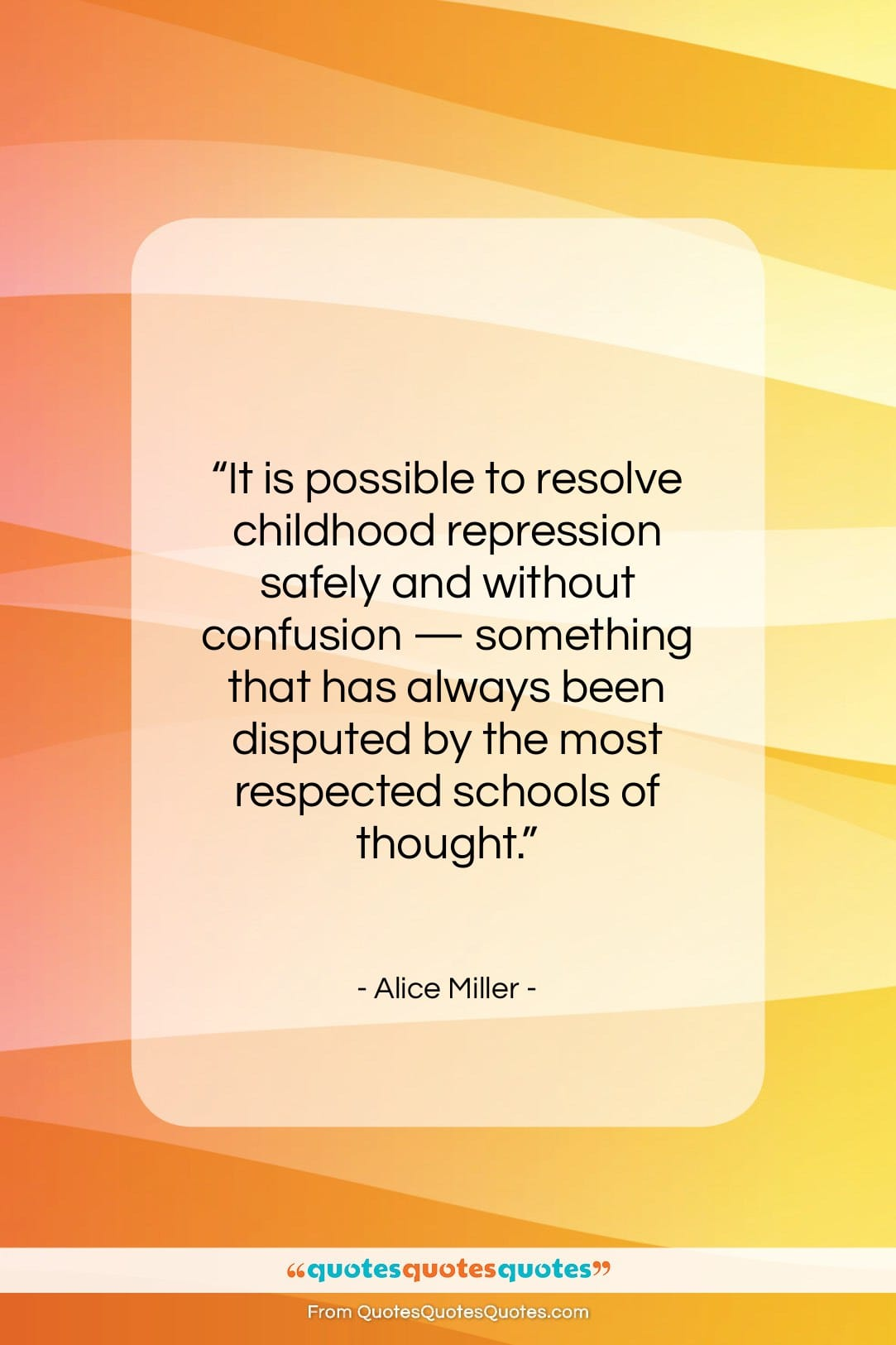 """Alice Miller quote: """"It is possible to resolve childhood repression…""""- at QuotesQuotesQuotes.com"""