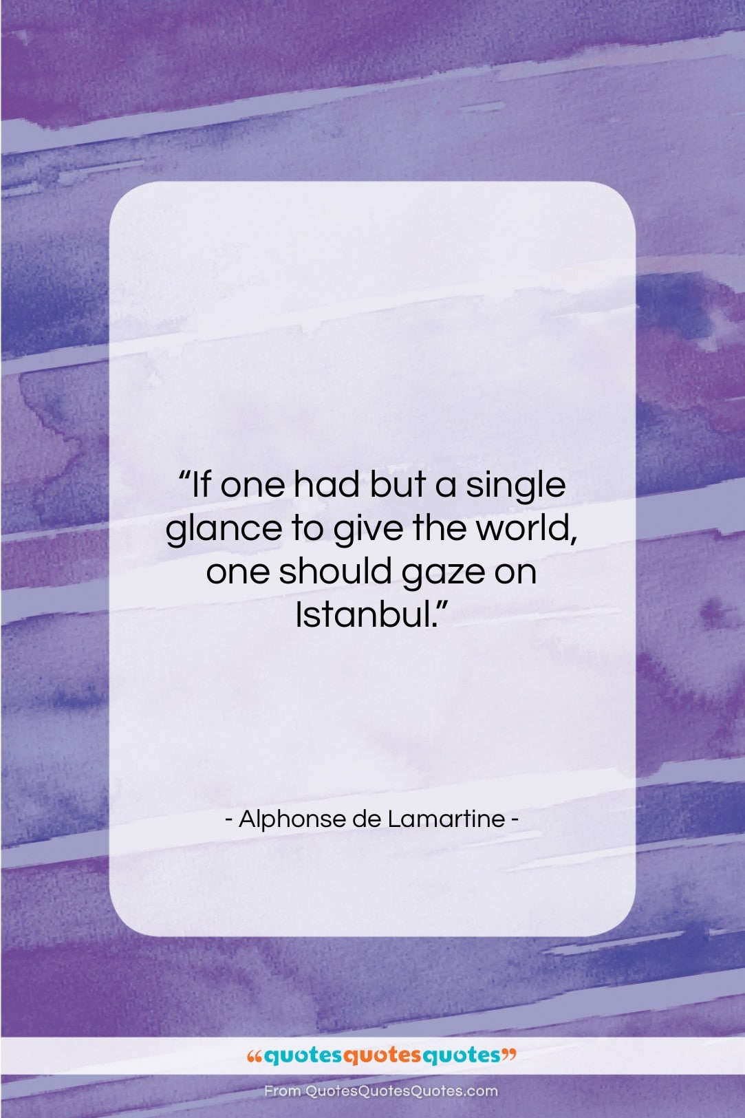 """Alphonse de Lamartine quote: """"If one had but a single glance…""""- at QuotesQuotesQuotes.com"""