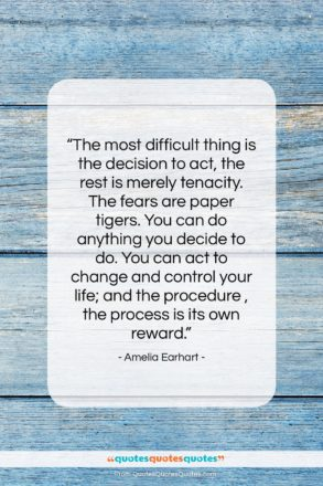 """Amelia Earhart quote: """"The most difficult thing is the decision…""""- at QuotesQuotesQuotes.com"""