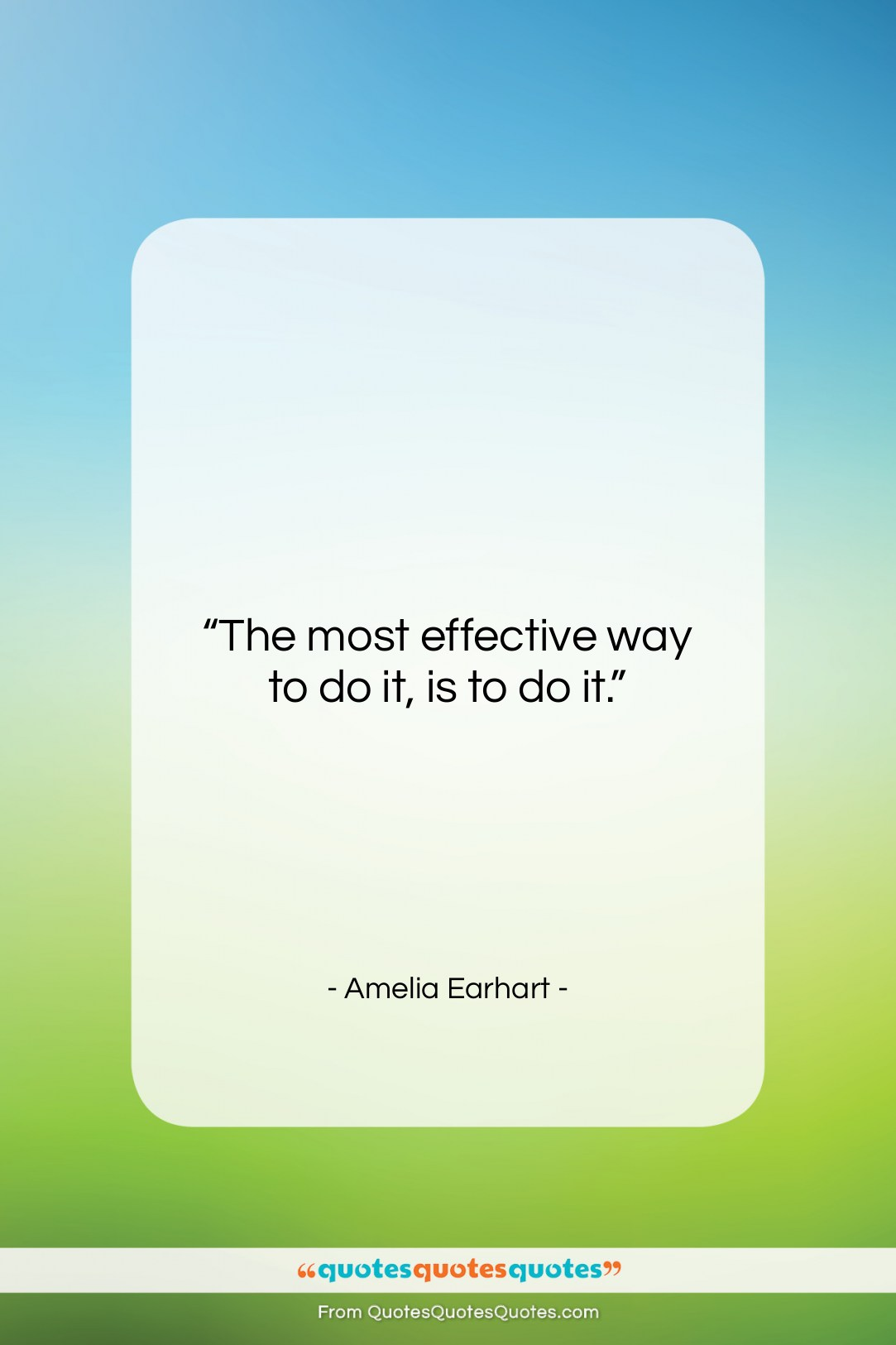 """Amelia Earhart quote: """"The most effective way to do it,…""""- at QuotesQuotesQuotes.com"""