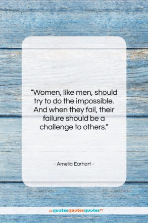 """Amelia Earhart quote: """"Women, like men, should try to do…""""- at QuotesQuotesQuotes.com"""