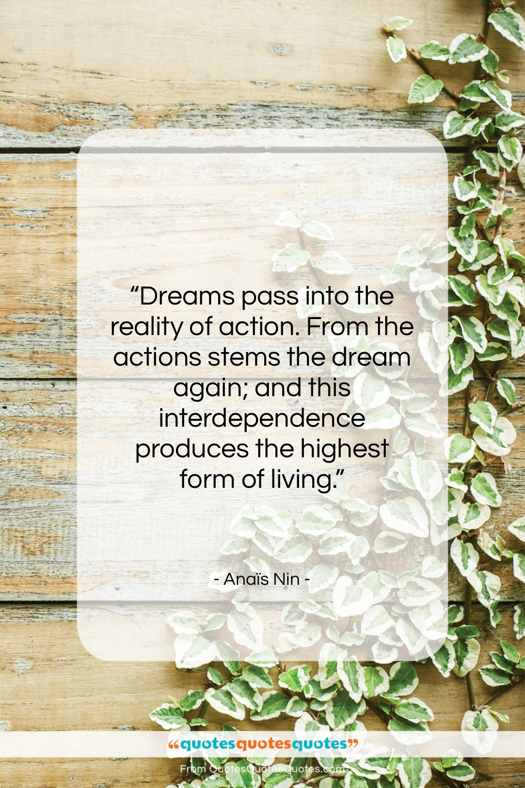 "Anaïs Nin quote: ""Dreams pass into the reality of action….""- at QuotesQuotesQuotes.com"
