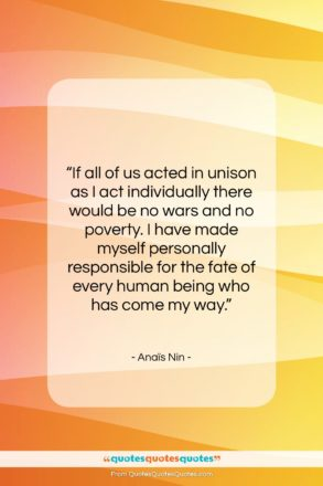 """Anaïs Nin quote: """"If all of us acted in unison…""""- at QuotesQuotesQuotes.com"""