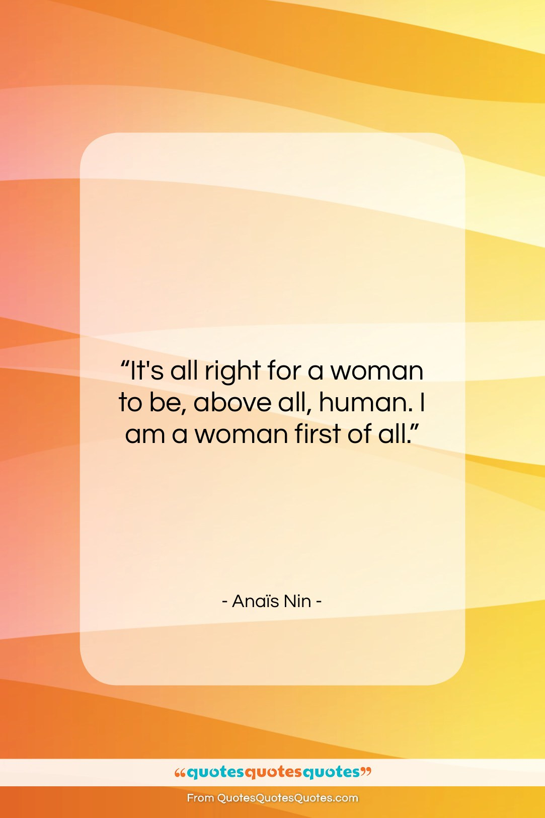 """Anaïs Nin quote: """"It's all right for a woman to…""""- at QuotesQuotesQuotes.com"""