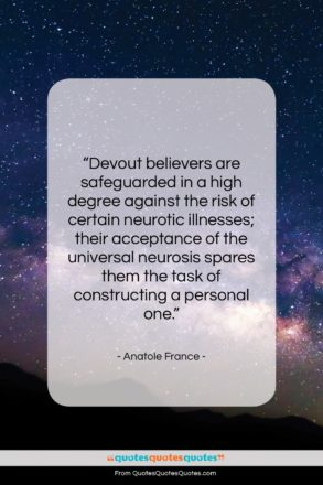 """Anatole France quote: """"Devout believers are safeguarded in a high…""""- at QuotesQuotesQuotes.com"""
