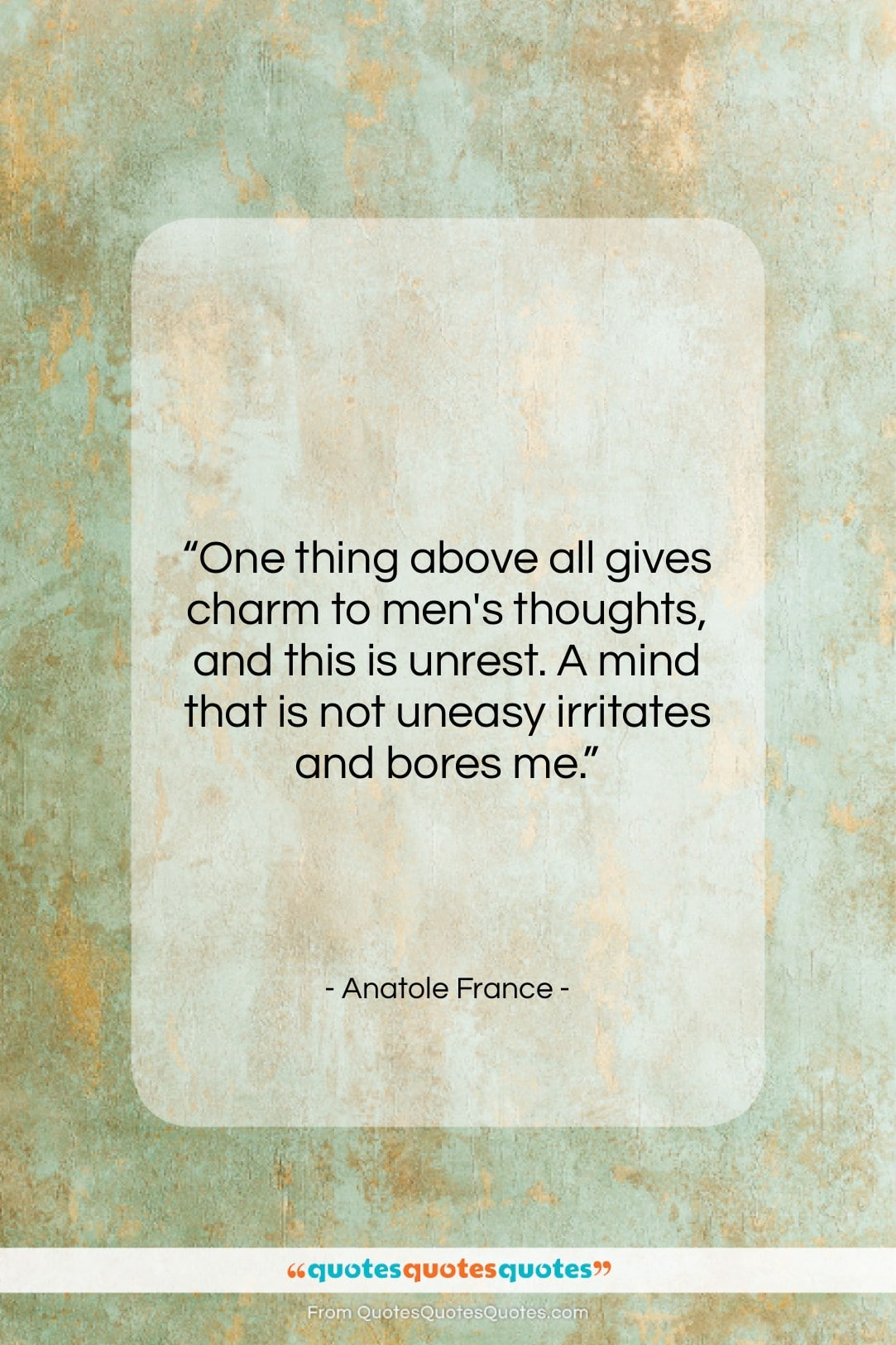 """Anatole France quote: """"One thing above all gives charm to…""""- at QuotesQuotesQuotes.com"""