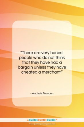 """Anatole France quote: """"There are very honest people who do…""""- at QuotesQuotesQuotes.com"""