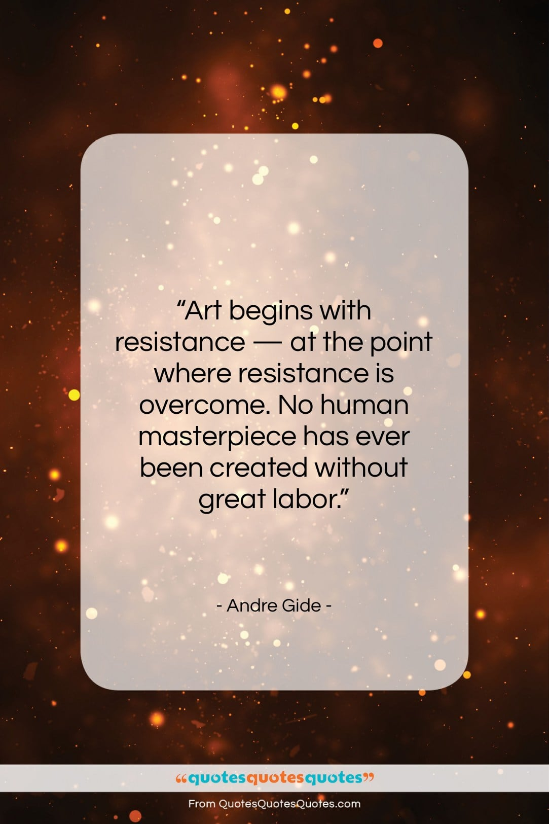 """Andre Gide quote: """"Art begins with resistance — at the…""""- at QuotesQuotesQuotes.com"""