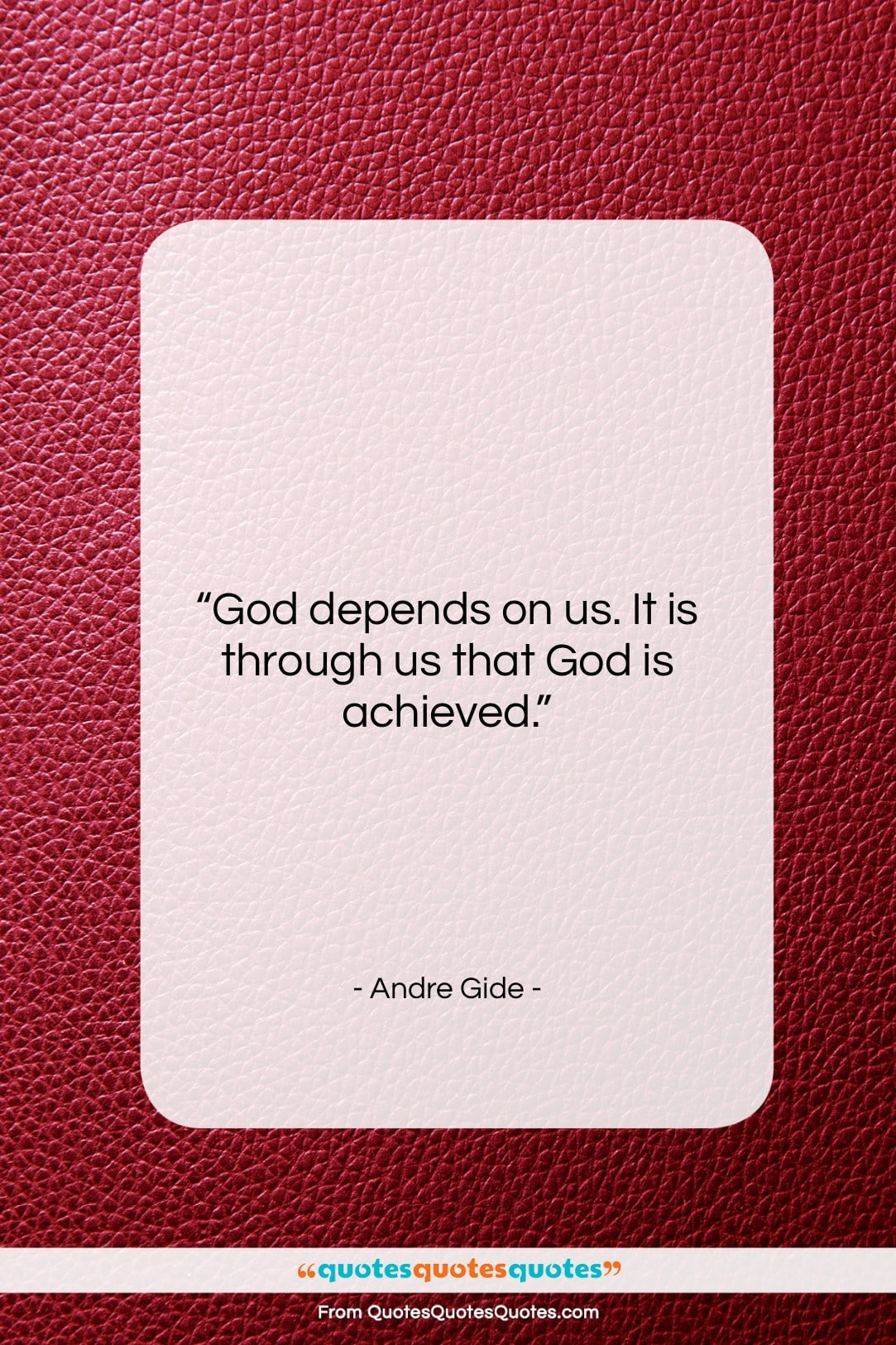 "Andre Gide quote: ""God depends on us. It is through…""- at QuotesQuotesQuotes.com"