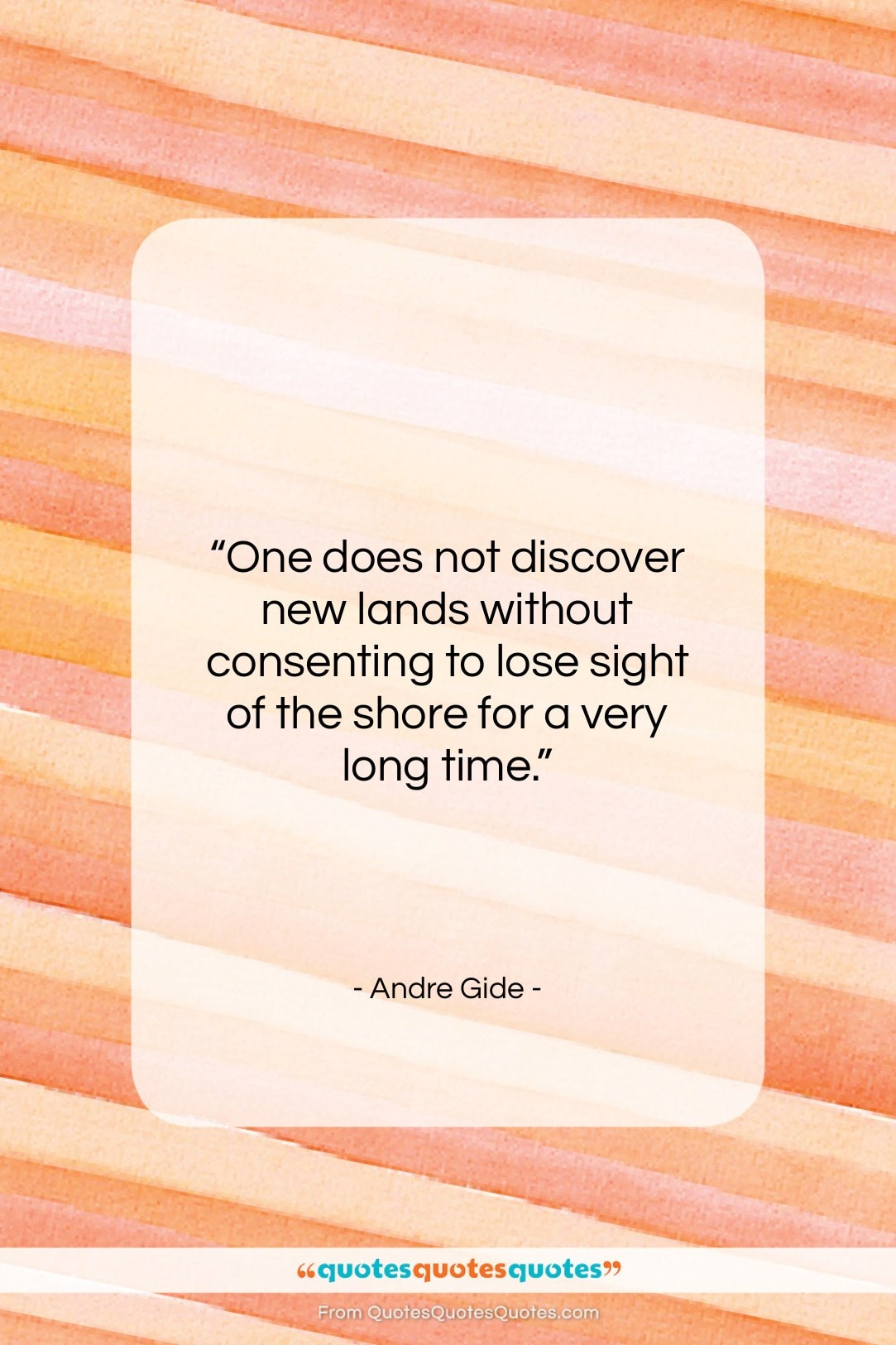 """Andre Gide quote: """"One does not discover new lands without…""""- at QuotesQuotesQuotes.com"""