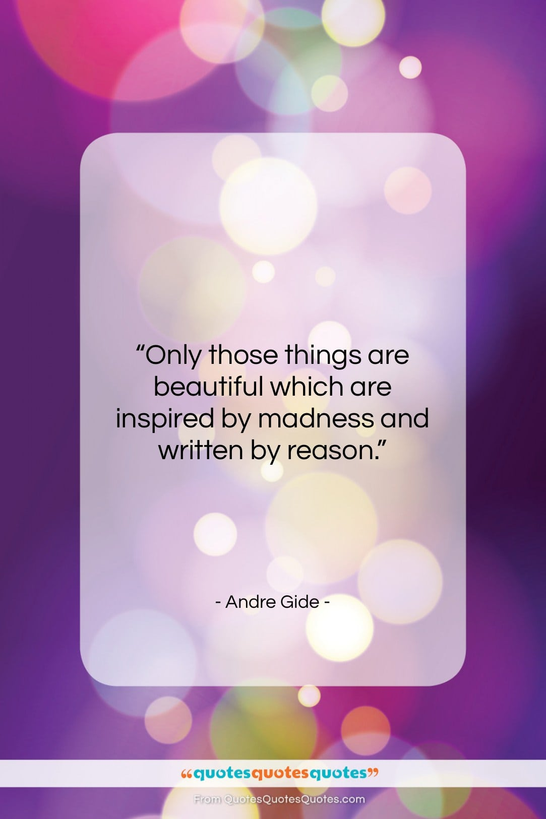 """Andre Gide quote: """"Only those things are beautiful which are…""""- at QuotesQuotesQuotes.com"""