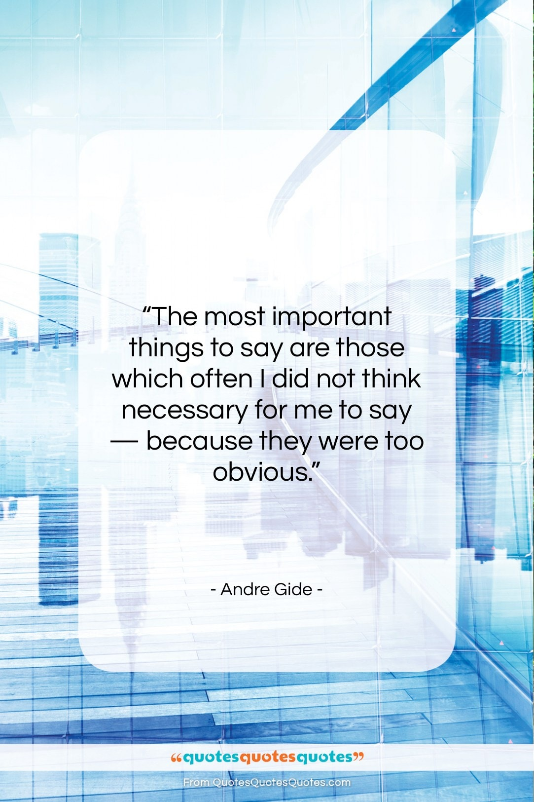 """Andre Gide quote: """"The most important things to say are…""""- at QuotesQuotesQuotes.com"""