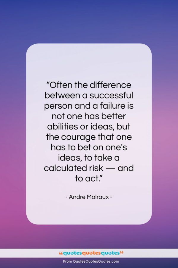 """Andre Malraux quote: """"Often the difference between a successful person…""""- at QuotesQuotesQuotes.com"""