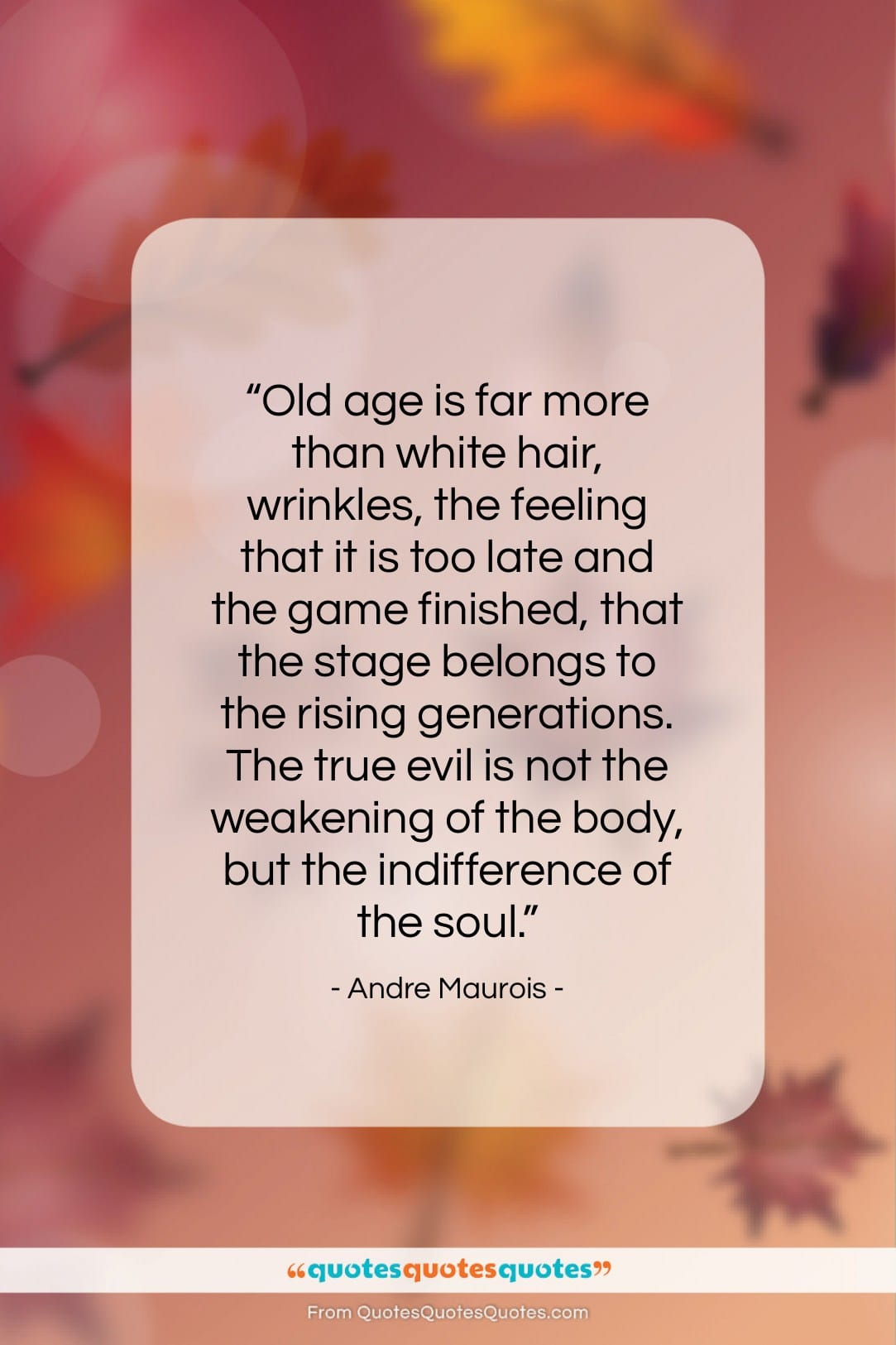 """Andre Maurois quote: """"Old age is far more than white…""""- at QuotesQuotesQuotes.com"""