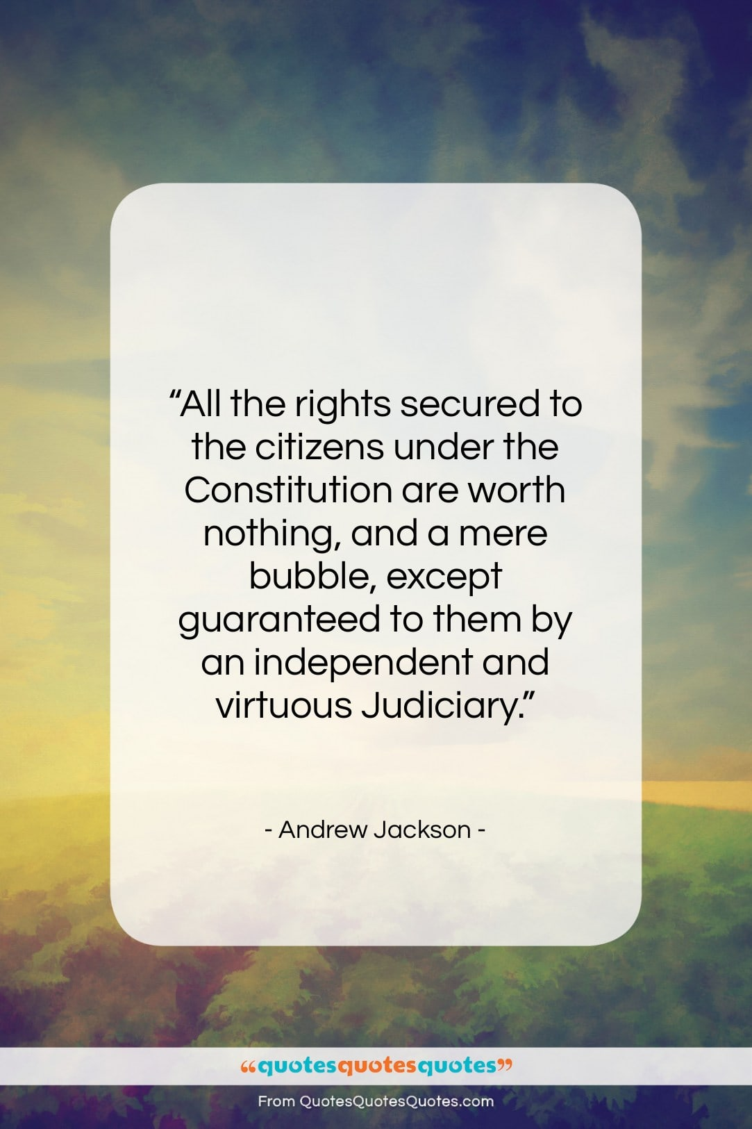 """Andrew Jackson quote: """"All the rights secured to the citizens…""""- at QuotesQuotesQuotes.com"""