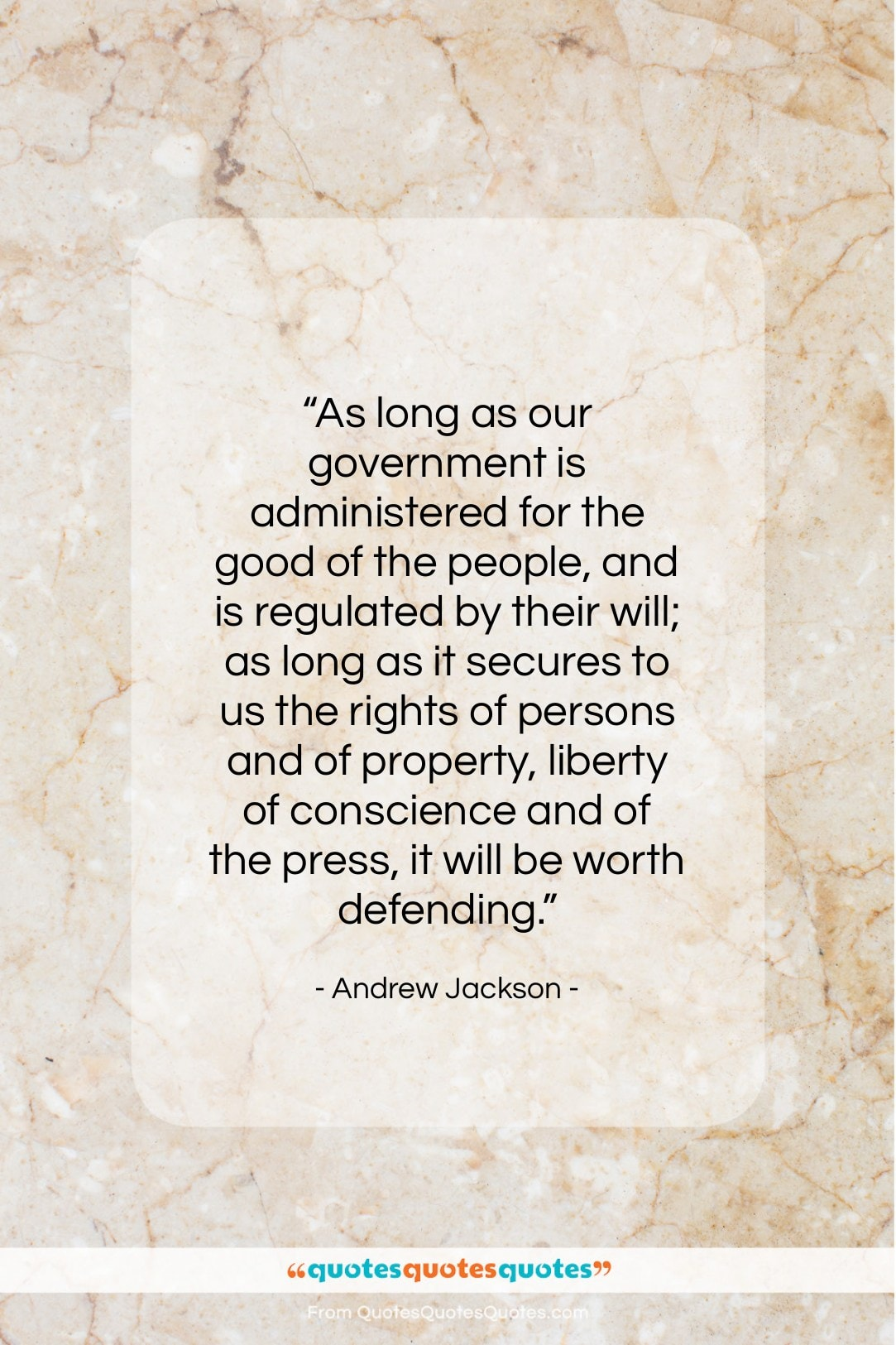 """Andrew Jackson quote: """"As long as our government is administered…""""- at QuotesQuotesQuotes.com"""