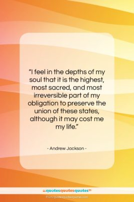 """Andrew Jackson quote: """"I feel in the depths of my…""""- at QuotesQuotesQuotes.com"""
