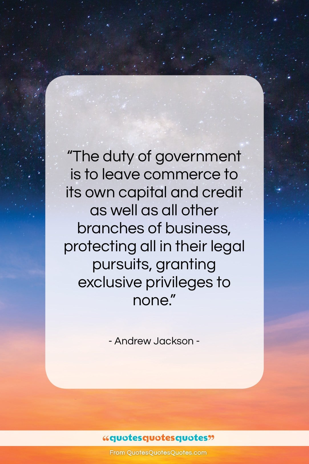 "Andrew Jackson quote: ""The duty of government is to leave…""- at QuotesQuotesQuotes.com"