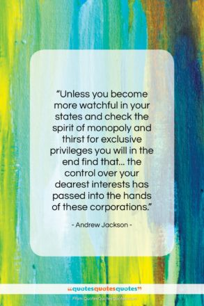 """Andrew Jackson quote: """"Unless you become more watchful in your…""""- at QuotesQuotesQuotes.com"""