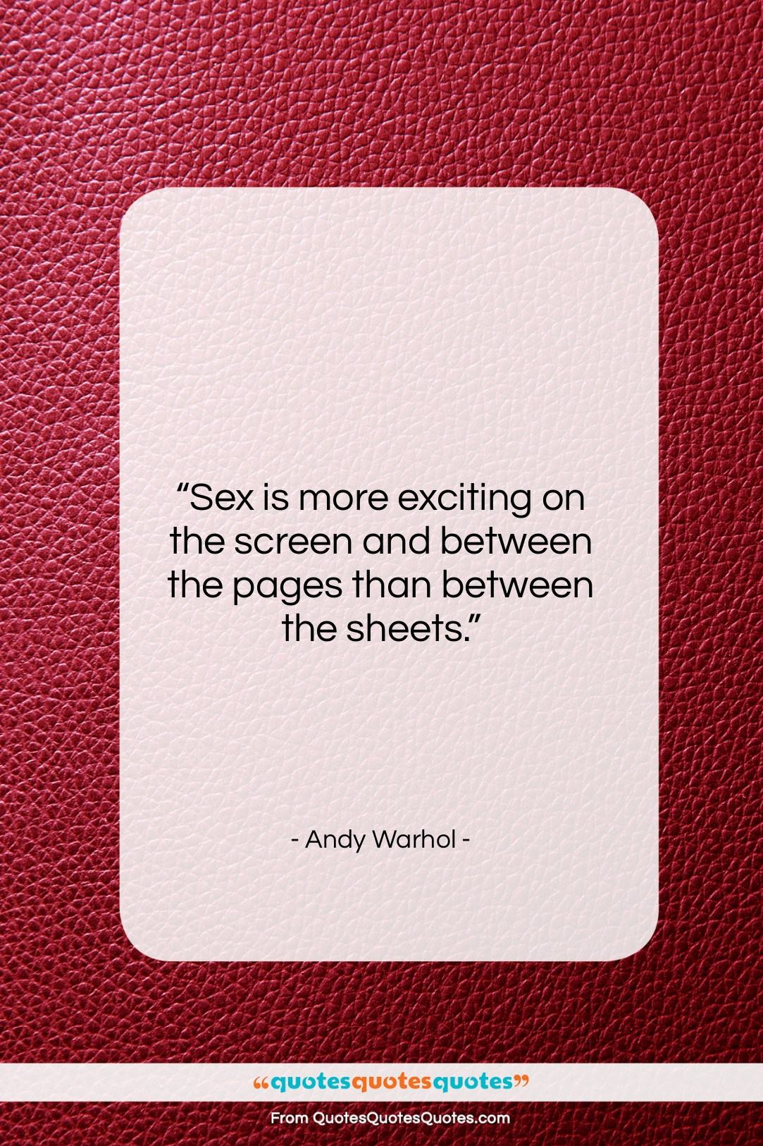 """Andy Warhol quote: """"Sex is more exciting on the screen…""""- at QuotesQuotesQuotes.com"""