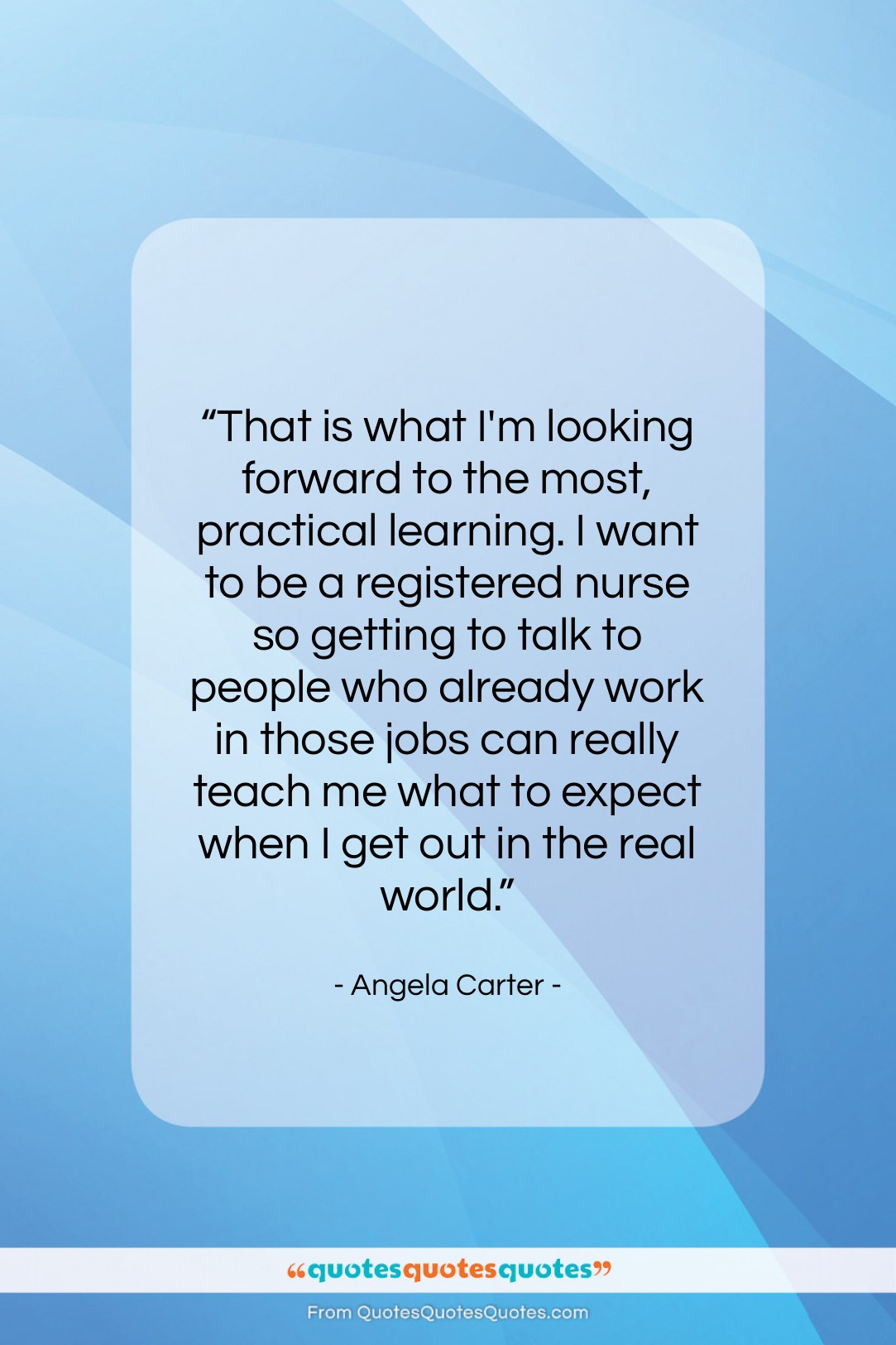 "Angela Carter quote: ""That is what I'm looking forward to…""- at QuotesQuotesQuotes.com"
