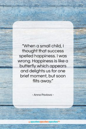 "Anna Pavlova quote: ""When a small child, I thought that…""- at QuotesQuotesQuotes.com"