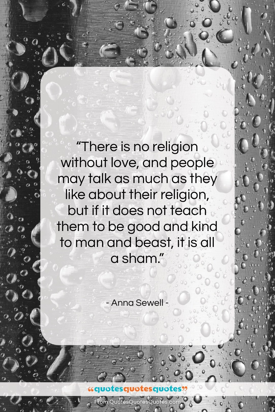 """Anna Sewell quote: """"There is no religion without love, and…""""- at QuotesQuotesQuotes.com"""