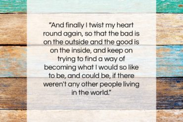 "Anne Frank quote: ""And finally I twist my heart round…""- at QuotesQuotesQuotes.com"
