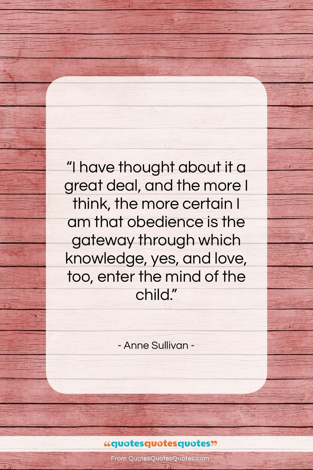 """Anne Sullivan quote: """"I have thought about it a great…""""- at QuotesQuotesQuotes.com"""