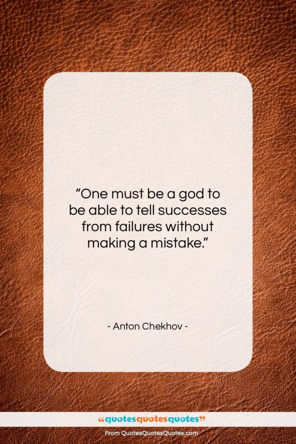 """Anton Chekhov quote: """"One must be a god to be…""""- at QuotesQuotesQuotes.com"""