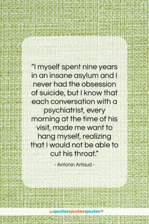 "Antonin Artaud quote: ""I myself spent nine years in an…""- at QuotesQuotesQuotes.com"